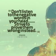 dont listen to negative words